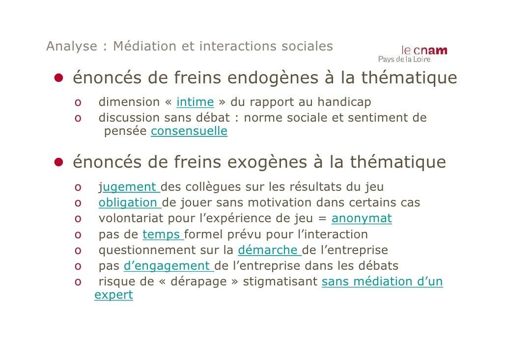 Analyse : Médiation et interactions sociales ● énoncés de freins endogènes à la thématique    o   dimension « intime » du ...