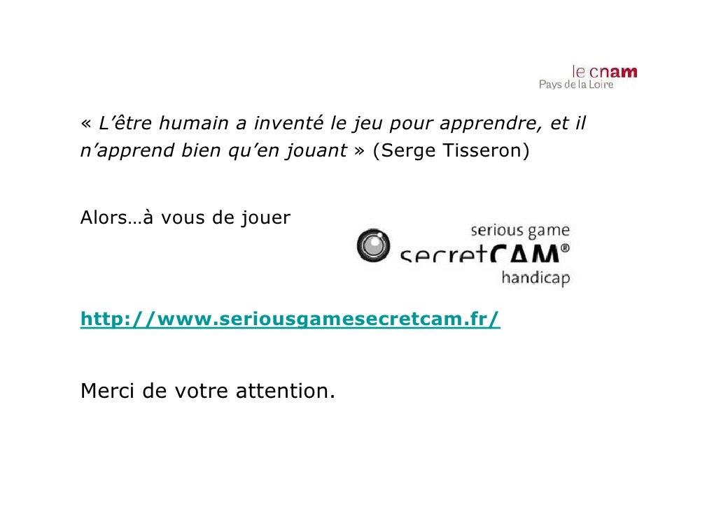 « L'être humain a inventé le jeu pour apprendre, et iln'apprend bien qu'en jouant » (Serge Tisseron)Alors…à vous de jouerh...
