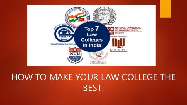 HOW TO MAKE YOUR LAW COLLEGE THE BEST