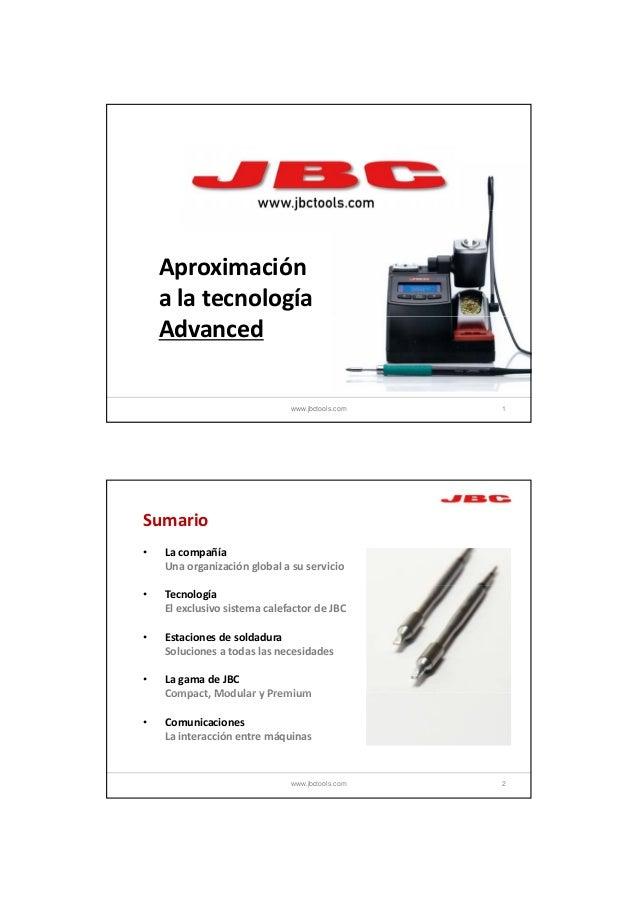 1/23/2013    Aproximación    alatecnología    Advanced                              www.jbctools.com   1Sumario•   Laco...