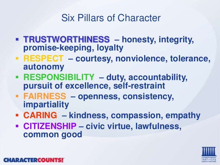 the 6 pillars of character The six pillars of character help guide decision making in business the following quiz questions will ask you about ethical values and what qualities the six pillars of character focus on quiz.