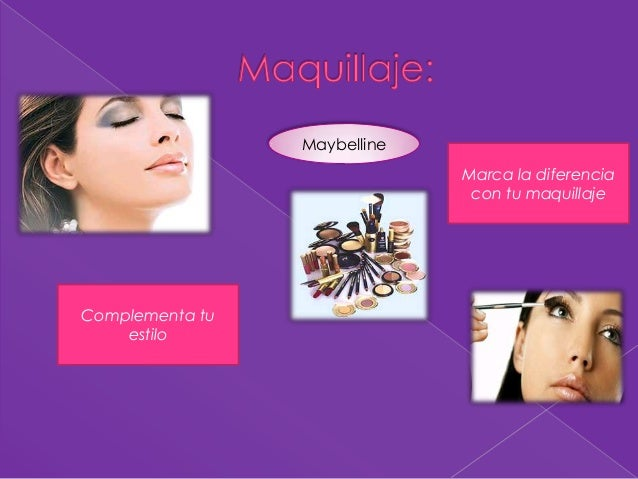 Complementa tu estilo Marca la diferencia con tu maquillaje Maybelline