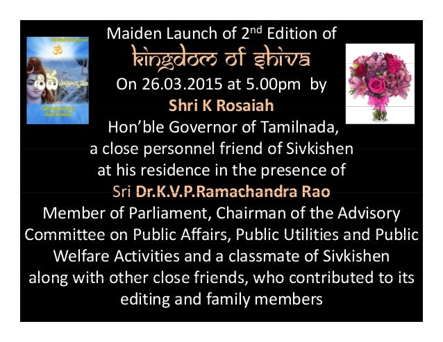 Maiden Launch of 2nd Edition of Kingdom of ShivaKingdom of Shiva On 26.03.2015 at 5.00pm  by  Shri K RosaiahShri K Rosaiah...