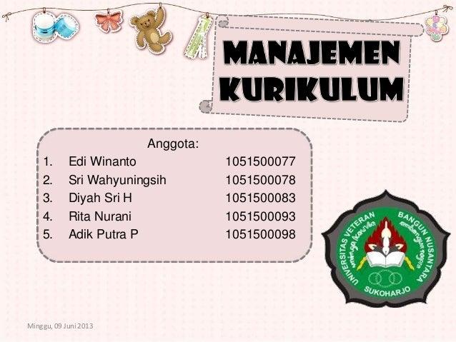 Anggota:1. Edi Winanto 10515000772. Sri Wahyuningsih 10515000783. Diyah Sri H 10515000834. Rita Nurani 10515000935. Adik P...