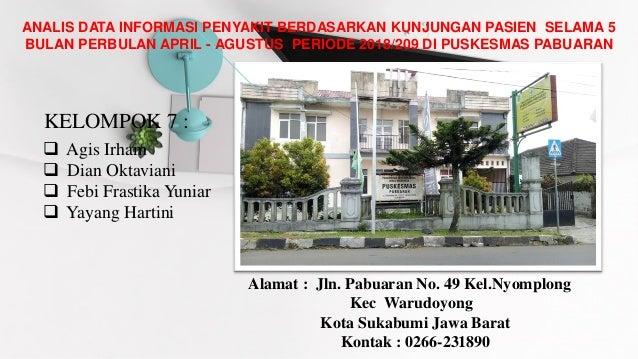 ANALIS DATA INFORMASI PENYAKIT BERDASARKAN KUNJUNGAN PASIEN SELAMA 5 BULAN PERBULAN APRIL - AGUSTUS PERIODE 2018/209 DI PU...