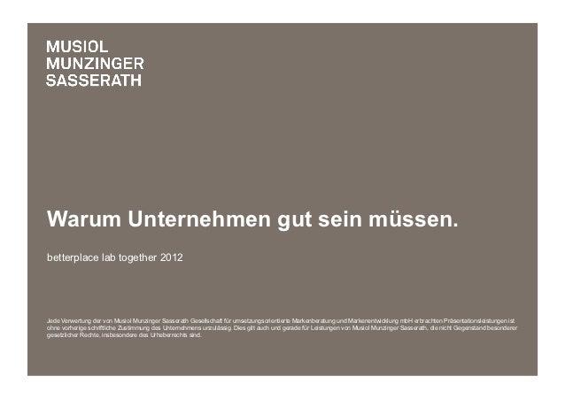 Warum Unternehmen gut sein müssen.betterplace lab together 2012Jede Verwertung der von Musiol Munzinger Sasserath Gesellsc...
