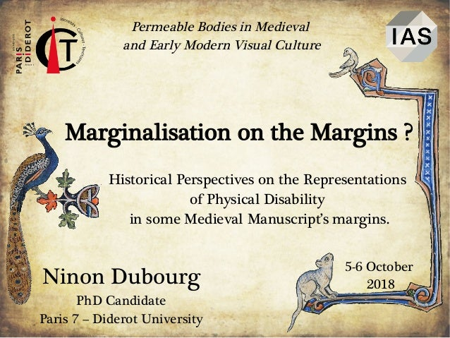Ninon Dubourg Permeable Bodies in Medieval and Early Modern Visual Culture 5-6 October 2018 Marginalisation on the Margins...