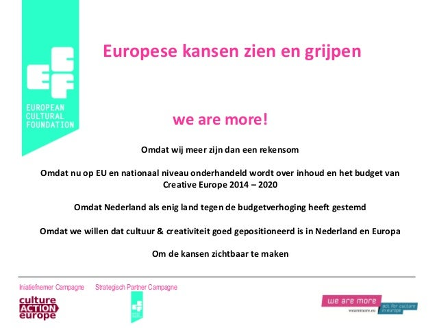 Europese kansen zien en grijpen                                                   we are more!                            ...