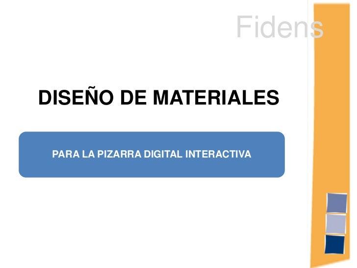 Fidens<br />DISEÑO DE MATERIALES <br />