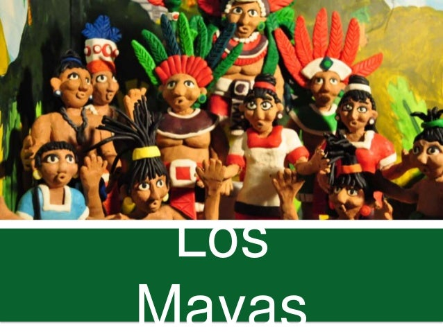 LosMayas
