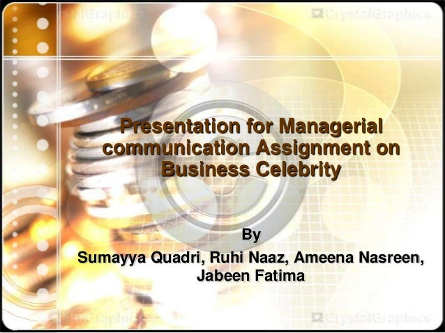 Presentation for Managerial  communication Assignment on       Business Celebrity                   BySumayya Quadri, Ruhi...