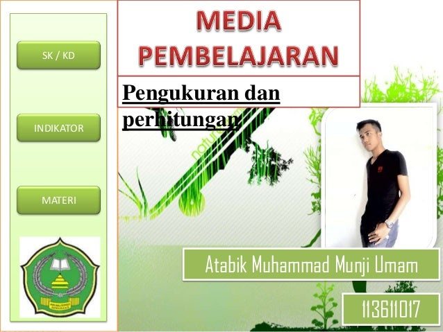 Pengukuran danperhitunganSK / KDINDIKATORMATERIAtabik Muhammad Munji Umam113611017