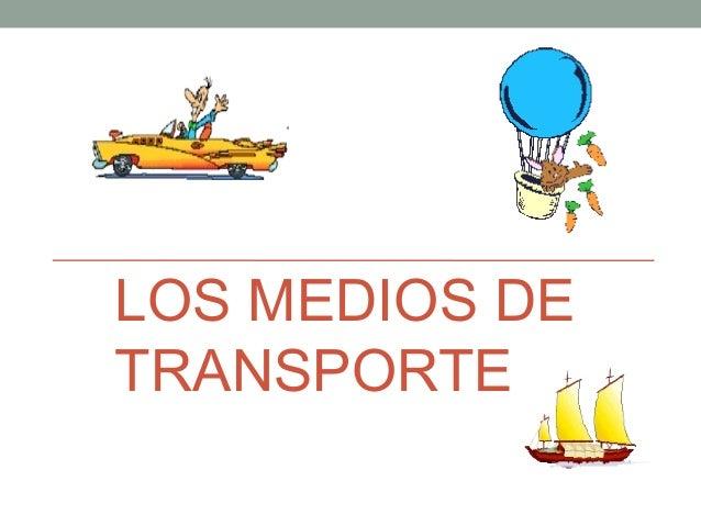 LOS MEDIOS DETRANSPORTE