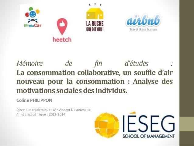 Mémoire de fin d'études : La consommation collaborative, un souffle d'air nouveau pour la consommation : Analyse des motiv...