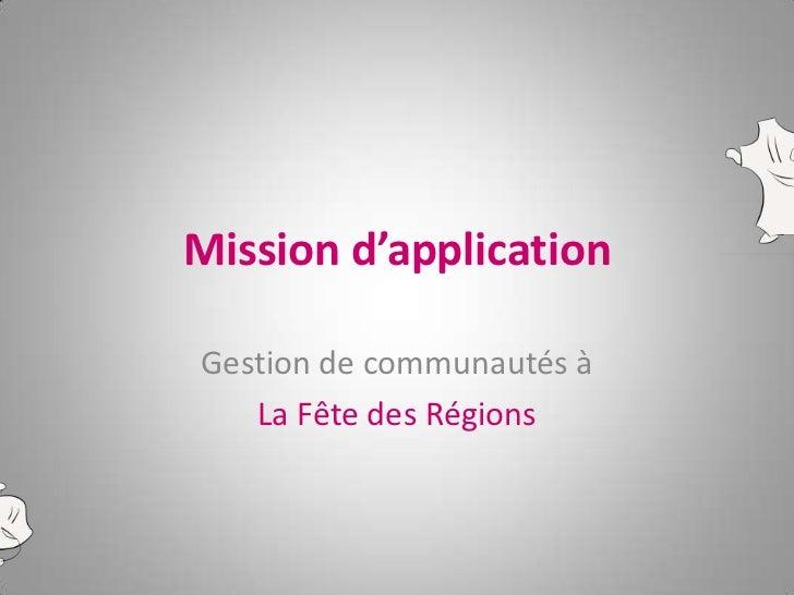 Mission d'applicationGestion de communautés à   La Fête des Régions
