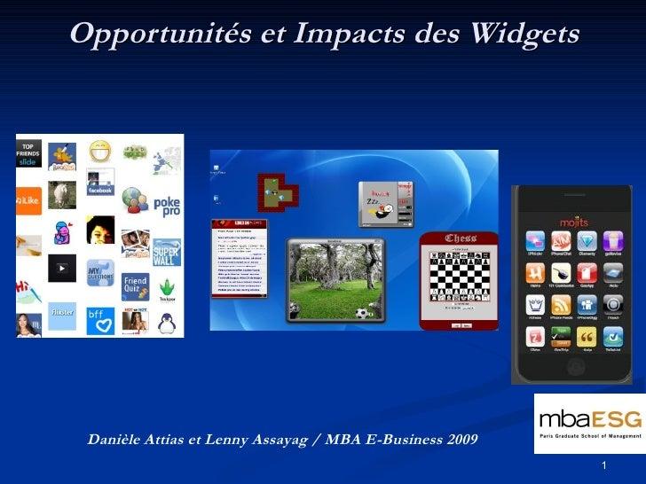 Opportunités et Impacts des Widgets Danièle Attias et Lenny Assayag/ MBA E-Business 2009