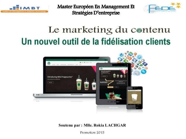 Soutenu par : Mlle. Rokia LACHGAR Promotion 2015 Master Européen En Management Et Stratégies D'entreprise