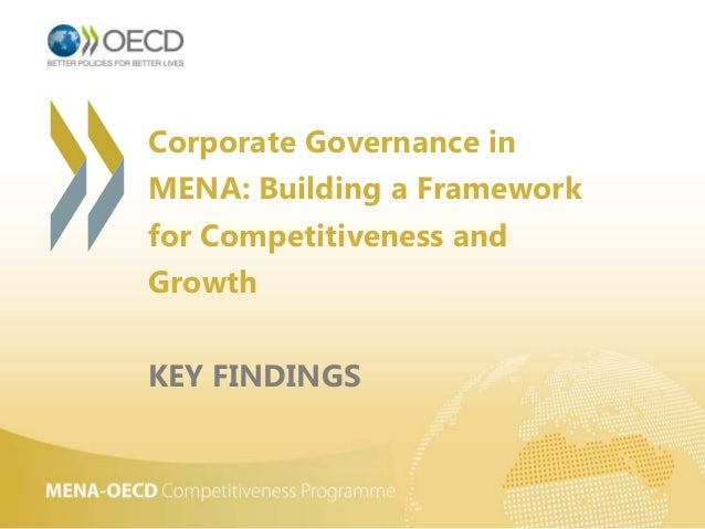 Corporate Governance in MENA: Building a Framework for Competitiveness and Growth KEY FINDINGS