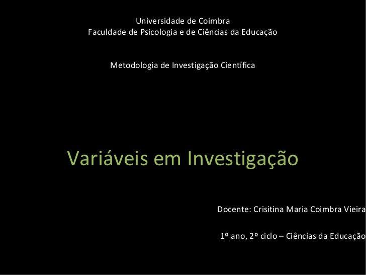 Universidade de Coimbra  Faculdade de Psicologia e de Ciências da Educação       Metodologia de Investigação CientíficaVar...