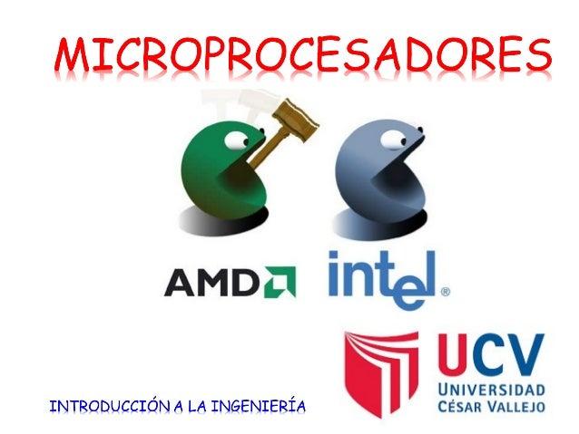 • Elmicroprocesador, o simplementeprocesador, es  elcircuito integrado central y más complejo de  una computadora u or...