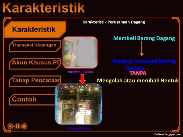 KarakteristikCarikost.blogspot.comMembeli Barang DagangMembeli BerasMenjual BerasKarakteristik Perusahaan DagangMengolah a...
