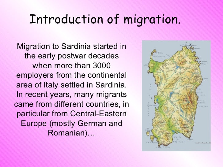 Introduction of migration. Migration to Sardinia started in the early postwar decades when more than 3000 employers from t...