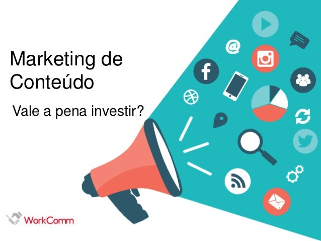 Marketing de Conteúdo Vale a pena investir?