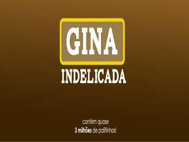 Todos os produtos ganharam adenominação de GINA, emhomenagem a mãe dos fundadores,Rosa Del Nero RelaA empresa hoje é consi...