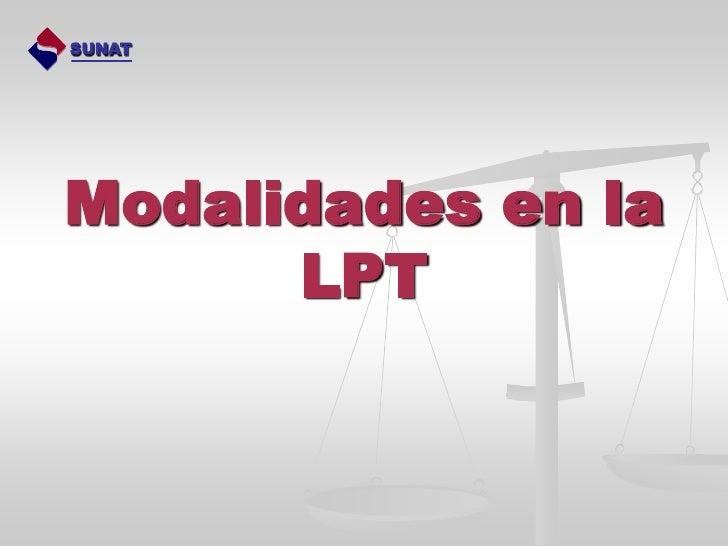 SUNATModalidades en la      LPT