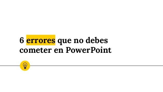 6 errores que no debes cometer en PowerPoint