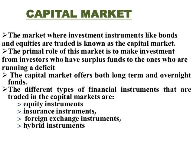 T  Y  P  E  S  O  F  C  A  P  I  T  A  L  M  A  R  K  E  T  Primary Market  Secondary Market