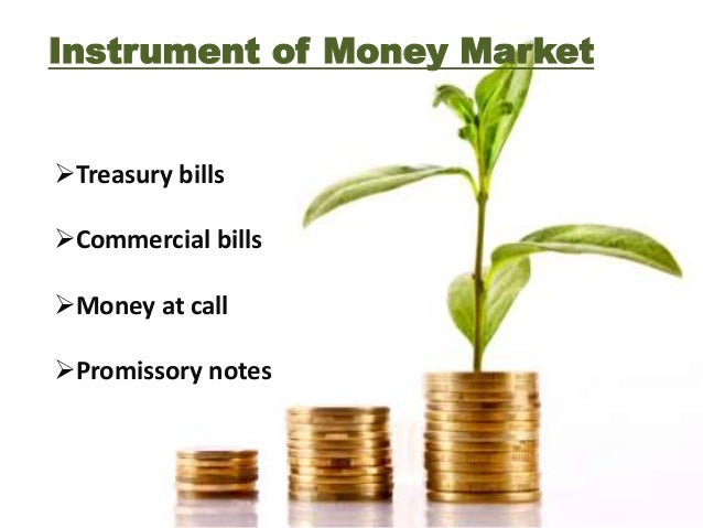 Some new Instruments are:  Commercial  Papers  Money  Market  Certificate of  deposit  Repo  instrument  Repurchase  Agree...