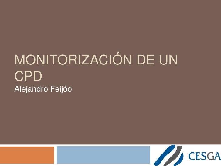 Monitorización de un CPD<br />Alejandro Feijóo<br />