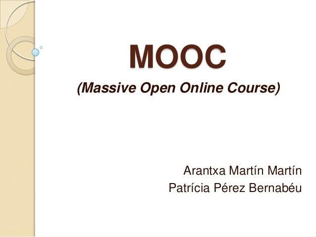 MOOC (Massive Open Online Course) Arantxa Martín Martín Patrícia Pérez Bernabéu