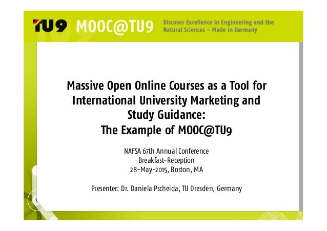 Massive Open Online Courses as a Tool for International University Marketing and Study Guidance: The Example of MOOC@TU9 N...