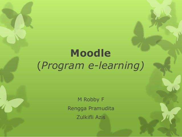Moodle  (Program e-learning)  M Robby F  Rengga Pramudita  Zulkifli Azis