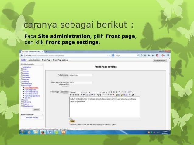 caranya sebagai berikut :  Pada Site administration, pilih Front page,  dan klik Front page settings.