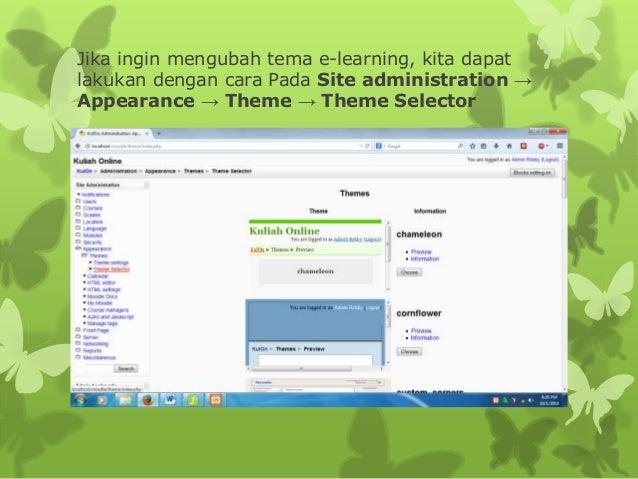 Jika ingin mengubah tema e-learning, kita dapat  lakukan dengan cara Pada Site administration →  Appearance → Theme → Them...