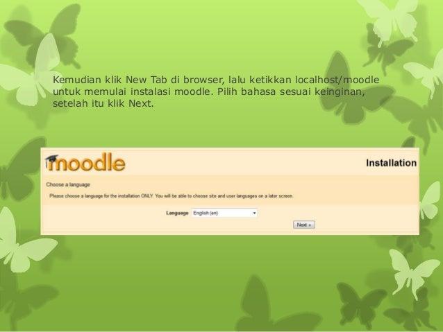 Kemudian klik New Tab di browser, lalu ketikkan localhost/moodle  untuk memulai instalasi moodle. Pilih bahasa sesuai kein...