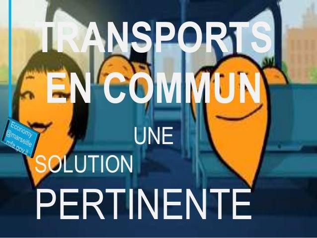 TRANSPORTS EN COMMUN UNE SOLUTION  PERTINENTE