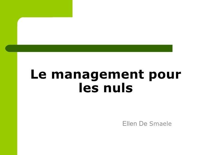 Le management pour les nuls Ellen De  Smaele