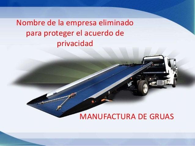 Nombre de la empresa eliminado para proteger el acuerdo de privacidad MANUFACTURA DE GRUAS
