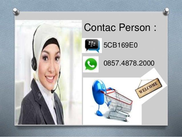 Contac Person : 5CB169E0 0857.4878.2000