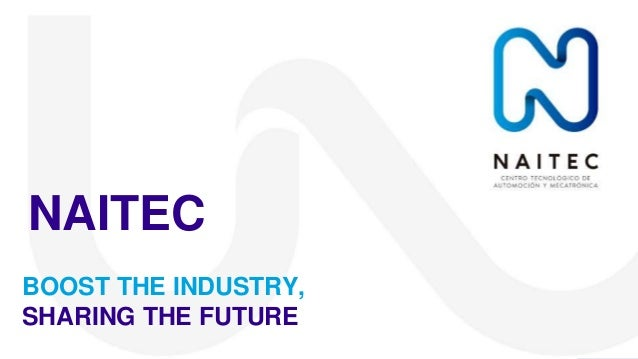 BOOST THE INDUSTRY, SHARING THE FUTURE NAITEC