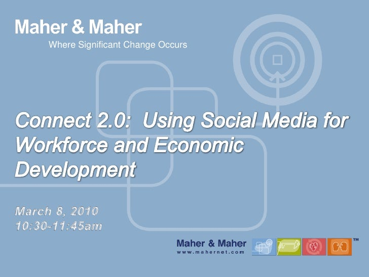 Where Significant Change Occurs<br />Connect 2.0:  Using Social Media for Workforce and Economic DevelopmentMarch 8, 20101...
