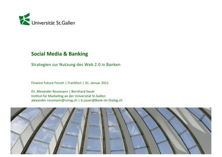 Social	  Media	  &	  Banking	  	  Strategien	  zur	  Nutzung	  des	  Web	  2.0	  in	  Banken	  	  	  	  Finance	  Future	 ...