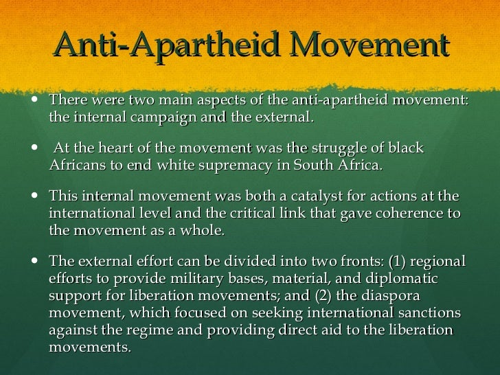 the transnational anti apartheid movement Anti-apartheid movementthe anti-apartheid movement was the first successful transnational social movement in the era of globalization the movement began after a massive turnout by rural afrikaners gave rev daniel malan's nationalist party a majority of five seats in the whites-only parliament of the union of south africa on may 26, 1948.