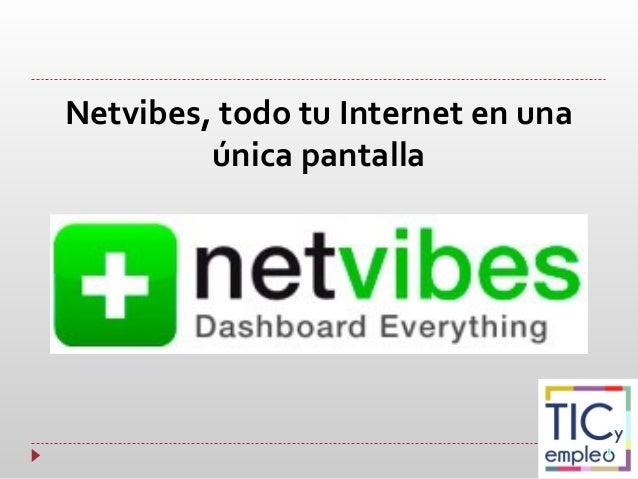Netvibes, todo tu Internet en unaúnica pantalla