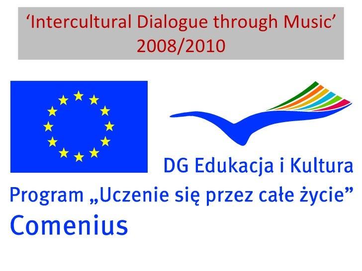 ' Intercultural Dialogue through Music' 2008/2010