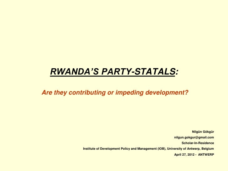 RWANDA'S PARTY-STATALS:Are they contributing or impeding development?                                                     ...